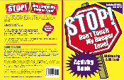 Stop! Don't Touch My Danger Zone! Activity Book